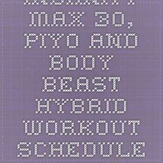 Insanity Max 30, PiYo and Body Beast hybrid workout schedule - Hybrid Workout Scheduler