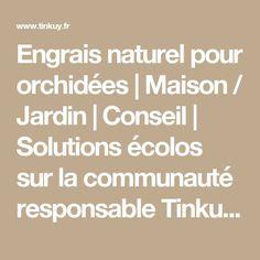 Engrais naturel pour orchidées   Maison / Jardin   Conseil   Solutions écolos sur la communauté responsable Tinkuy.fr !
