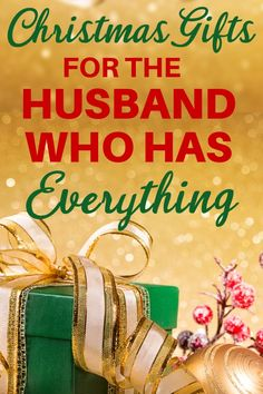 Christmas Gift Ideas For The Husband Who Has Everything