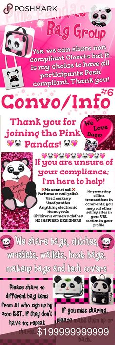 Pink Panda Q & A #6 WOOT WOOT!  Pink Pandas bag share group to help bring exposure to your Closets! We have sold hundreds and hundreds of totally awesome bags! This is our convo/info listing number 6!! Go Pink Pandas!  @mandapanda83/@samipoo24 Bags