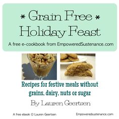 Free grain free ecookbook! Great ideas for the holidays with pictures for every recipe.