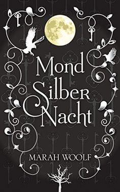 MondSilberNacht (MondLichtSaga 4) von Marah Woolf und weiteren, http://www.amazon.de/dp/B00YEN5BHQ/ref=cm_sw_r_pi_dp_fGDGvb14R83G2