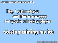 Yes please stop don't you know rinks were made for figure skaters not hockey players⛸ Ice Skating Funny, Figure Skating Funny, Ice Skating Quotes, Figure Skating Quotes, Public Skating, Skate 3, Plumbing Problems, Ice Skaters, Ice Dance