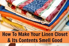 make your linen closet smell good Old House Smells, House Smell Good, Cleaning Closet, Cleaning Hacks, Make A Closet, Linen Cupboard, Linen Closet Organization, Bathroom Images, Happy House