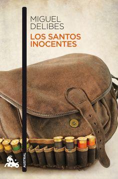 """Miguel Delibes: """"Los santos inocentes"""". Colección Austral."""