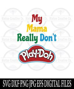 My Mama Really Dont Play Doh Digital Cut File Print File SVG Circuit Silhouette Brother Image Custom Unique Design Brother Images, Me Quotes, Funny Quotes, Badass Quotes, Snapchat Stickers, Sign Stencils, Silhouette Cameo, Silhouette Studio, Play Doh