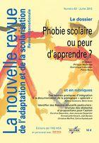 La nouvelle revue de l'adaptation et de la scolarisation, n°62, juillet 2013 : Phobie scolaire ou peur d'apprendre ?
