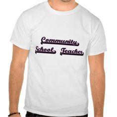 Community School Teacher Classic Job Design T Shirt, Hoodie Sweatshirt