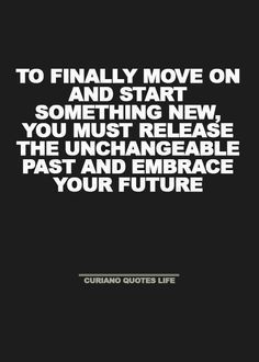 Time to get over him and your past...