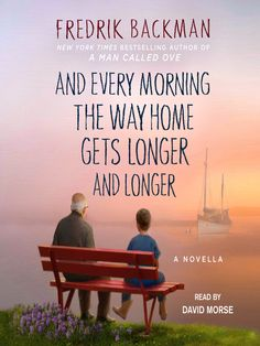 And Every Morning the Way Home Gets Longer and Longer A Novella by Fredrik Backman  AUDIOBOOK