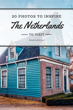 20 Photos to Inspire You to Visit the Netherlands