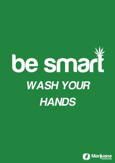 be smart wash your hands