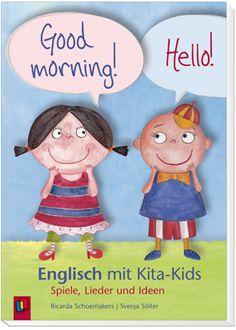 Good Morning! Hello! – Englisch mit Kita-Kids. Spiele, Lieder und Ideen ++ #Praxisratgeber für #Erzieher/-innen, Altersgruppe 3–6 Jahre ++ Großer Ideenfundus – auch für #Englisch-Muffel und Sprachscheue gut machbar + Baukastensystem für einfaches Selbst-Zusammenstellen von Lerneinheiten + Mit Wortschatzlisten, Starter-Ideen, Liedern, Mitmachgeschichten und Spielen +Altersgerecht und im richtigen Maß, ohne der Schule vorzugreifen. #Kita #Kindergarten