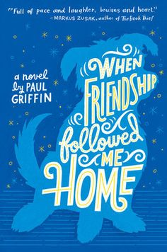 When Friendship Followed Me Home by Paul Griffin -- Published 9th Jun 2016