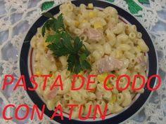 RICA PASTA DE CODO CON ATUN Y GRANOS DE ELOTE (LOS ANGELES COCINAN )