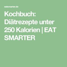 Kochbuch: Diätrezepte unter 250 Kalorien   EAT SMARTER