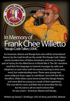 Another member of American Indian and United States history is gone. On June 23, the Navajo Nation and Indian country received the news that Frank Chee Willeto, 87, former Navajo Nation vice president and Navajo Code Talker walked on at his home in Pueblo Pintado, New Mexico. He also sat on many boards and was a Navajo Nation Supreme Court Justice. Willeto received the Congressional Silver Medal in 2001 for his service as a Navajo Code Talker. by Rezboyz Photography, via Flickr