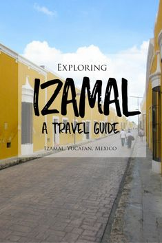Exploring the Yellow-Painted Town of Izamal, Mexico: A Travel Guide | brittanymthiessen.com