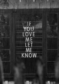 if you love me let me know  #love #quotes