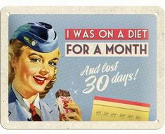 Nostalgic-Art 26106 Say it On A Diet For A Month, Blechschild, 15 x 20 cm Pin Up Posters, Cool Posters, Underground Store, Vintage Kitchen Signs, Nostalgic Art, Piercing Studio, Pub Signs, Frames For Canvas Paintings, Vinyl Paper