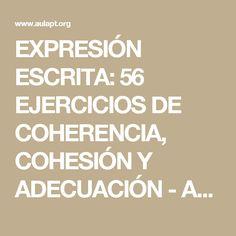 EXPRESIÓN ESCRITA: 56 EJERCICIOS DE COHERENCIA, COHESIÓN Y ADECUACIÓN - Aula PT