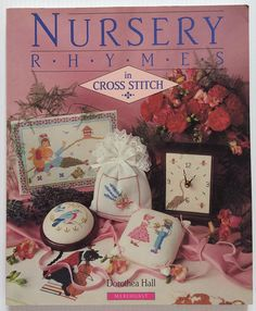 Nursery Rhymes in Cross Stitch by Dorothea Hall  over 20