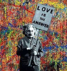 """Love is in Answer"" - Albert Einstein graphic on Jackson Pollock wall, La Brea, south of Hollywood depiction) Beautiful Love Quotes, Love Life Quotes, Albert Einstein Love Quotes, All You Need Is Love, Cute Love, Kitsch, Walt Disney, Sweet Love Words, Happy Love Day"