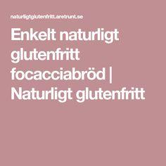 Enkelt naturligt glutenfritt focacciabröd | Naturligt glutenfritt