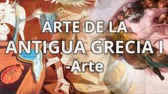 Grecia I - Historia del Arte - Educatina