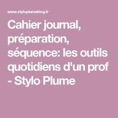 Cahier journal, préparation, séquence: les outils quotidiens d'un prof - Stylo Plume