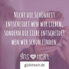 Mehr Sprüche auf: www.girlsheart.de  #liebe #schönheit #aussehen #frau #mann #love #sprüche #mädchen #girl