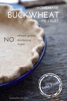 Flaky pie crust made with buckwheat flour, spelt flour, and butter. No artificial ingredients, no refined grains, and no sugar. All real food and all real good. Perfect for chicken pot pie! Just in time for Thanksgiving dinner.
