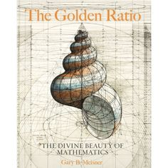 "Read ""The Golden Ratio The Divine Beauty of Mathematics"" by Gary B. Meisner available from Rakuten Kobo. The Golden Ratio examines the presence of this divine number in art and architecture throughout history, as well as its . Sacred Architecture, Cultural Architecture, Golden Ratio Architecture, Architecture Tattoo, Math Art, Science Art, Life Science, Forensic Science, Geometry Art"