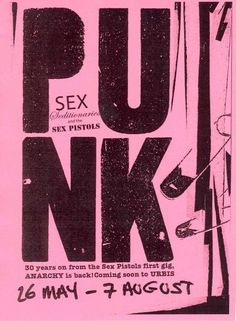 Pink and Punk / karen cox. Punk: SEX, Seditionaries and The Sex Pistols, 26 May - 7 August 2005 Arte Punk, Punk Art, Rock Posters, Band Posters, Event Posters, Movie Posters, Planet Hemp, Typographie Inspiration, Punk Poster