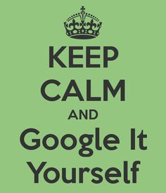 Me to the Hubster: Google it yourself!