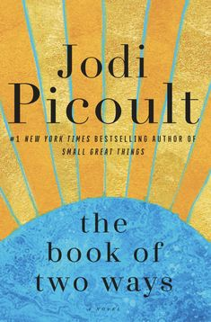 """The Book of Two Ways"" - a novel by Jodi Picoult"