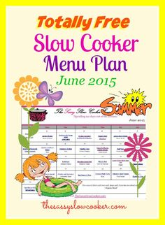 Lots of delicious recipes in our FREE Slow Cooker Menu Plan for June 2015