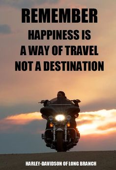 http://bikeglam.com/best-biker-quotes-of-all-time-20-quotes/