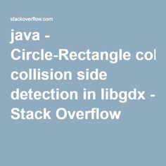 java - Circle-Rectangle collision side detection in libgdx - Stack Overflow