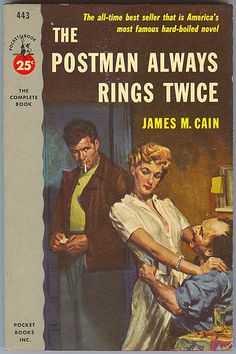 The Postman Always Rings Twice, by James M. Cain Teaches men about women. Also, there's not a single postman in the book. Best Mystery Novels, Best Mysteries, Best Novels, Cozy Mysteries, Mystery Books, Murder Mysteries, Best Books Of All Time, Good Books, Books To Read