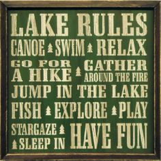 "Lake Rules Vintage 18""x18"" Wood Sign by CMP. $45.00. Dimensions: 18 x 18 x 1.5 inches.. All wood construction.. Hand made sign with 1.5"" solid white pine frame. Features distressed printing and natural variations in the wood to provide a vintage look. Made in America.. Self standing or hang on wall. Solid wood trimmed antiqued signs listing out the rules of the lake. Perfect wall décor for that lake house or lakehouse themed room. Proudly Made in America."