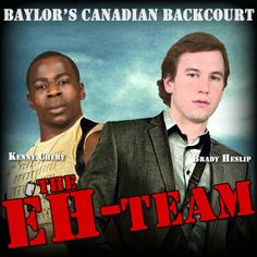 Baylor Men's Basketball's Canadian sharpshooters Kenny Chery and Brady Heslip are #TheEhTeam. #SicEm