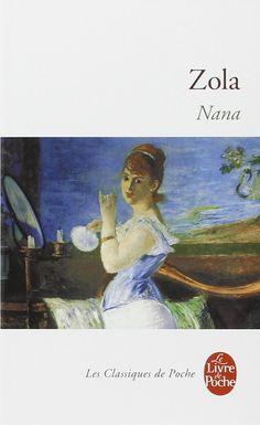 Nana : c'est un des personnages les plus fascinants et complexes écrits par Zola, qui a pourtant brossé tant de figures étonnantes
