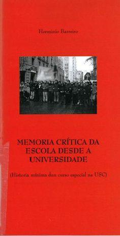 Memoria crítica da escola desde a universidade : (historia mínima dun curso especial na USC) / Herminio Barreiro