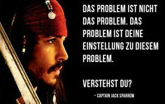 Wise words said by Cpt Jack Sparrow