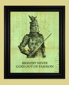Knight in Armor Illustration, Medieval Knight in Armour Drawing, Middle Ages Knight Art Poster, Bravery Never Goes Out of Fasion Quote Print by TheSpottedBlackbird on Etsy https://www.etsy.com/listing/164690376/knight-in-armor-illustration-medieval