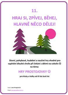 A-02- HRY PROSTOJOVKY 11. Hraj si, zpívej, běhej, hlavně něco dělej / 11 Viera, Christmas Ornaments, Holiday Decor, School, Books, Livros, Christmas Jewelry, Book, Christmas Ornament