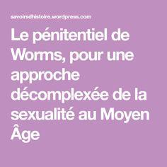 Le pénitentiel de Worms, pour une approche décomplexée de la sexualité au Moyen Âge