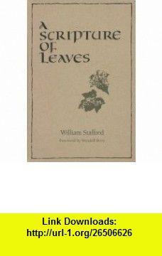 A Scripture of Leaves (9780871780188) William Stafford , ISBN-10: 0871780186  , ISBN-13: 978-0871780188 ,  , tutorials , pdf , ebook , torrent , downloads , rapidshare , filesonic , hotfile , megaupload , fileserve