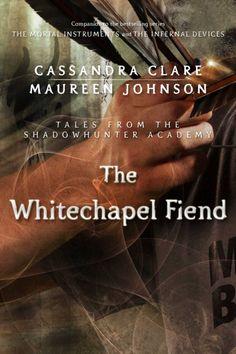 El demonio Whitechapel (The Whitechapel Fiend), Historias de la Academia de Cazadores de Sombras (Tales from Shadowhunter Academy), Cassandra Clare.